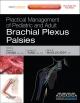Practical Management of Pediatric and Adult Brachial Plexus Palsies