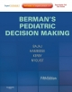 Berman''s Pediatric Decision Making