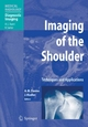 Imaging of the Shoulder - Techniques and Applications. Forew. by A. L. Baert