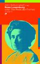 Rosa Luxemburg oder: Der Preis der Freiheit - Jörn Schütrumpf