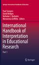 International Handbook of Interpretation in Educational Research - Paul Smeyers; David Bridges; Nicholas C. Burbules; Morwenna Griffiths