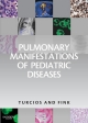 Pulmonary Manifestations of Pediatric Diseases