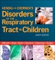 Kendig and Chernick''s Disorders of the Respiratory Tract in Children