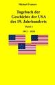 Tagebuch der Geschichte der USA des 19. Jahrhunderts, Band 2 1812-1824 - Michael Franzen