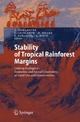 Stability of Tropical Rainforest Margins - Teja Tscharntke;  Teja Tscharntke;  Christoph Leuschner;  Christoph Leuschner;  Manfred Zeller;  Manfred Zeller;  Edi Guhardja;  Edi Guhardja;  Arifuddin Bidin;  Arifuddin Bidin