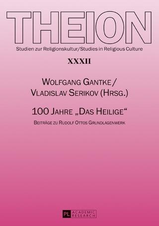 100 Jahre «Das Heilige» - Wolfgang Gantke; Vladislav Serikov