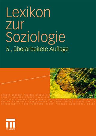 Lexikon zur Soziologie - Werner Fuchs-Heinritz; Daniela Klimke; Rüdiger Lautmann; Otthein Rammstedt; Urs Stäheli; Christoph Weischer; Hanns Wienold