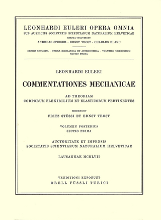 Commentationes mechanicae ad theoriam corporum flexibilium et elasticorum pertinentes 2nd part/1st section - Leonhard Euler; Fritz Stüssi; Ernst Trost
