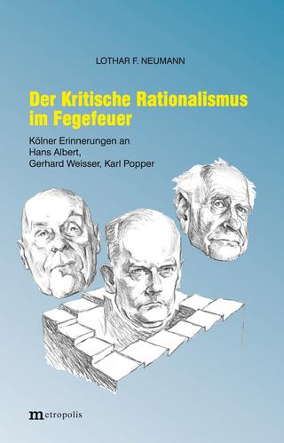 Der Kritische Rationalismus im Fegefeuer - Lothar F. Neumann