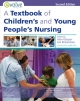 Textbook of Children''s and Young People''s Nursing