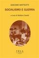 Giacomo Matteotti- Socialismo e Guerra - Stefano Caretti