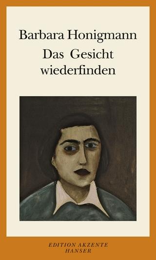 Das Gesicht wiederfinden - Barbara Honigmann