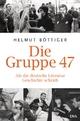 Die Gruppe 47 - Helmut Böttiger