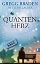 Quanten-Herz - Gregg Braden; Lynn Lauber