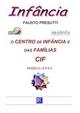 O Centro de Infância e das Famílias - CIF - Fausto Presutti