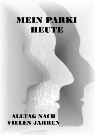 Parkinson-Gedichte / Mein Parki - heute - Doris Schmitt