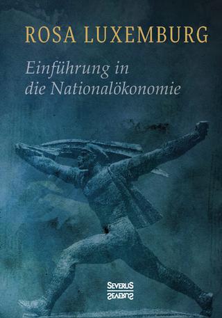 Einführung in die Nationalökonomie - Rosa Luxemburg