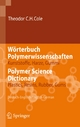 Wörterbuch Polymerwissenschaften/Polymer Science Dictionary - Theodor C.H. Cole