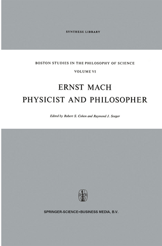 Ernst Mach: Physicist and Philosopher - Robert S. Cohen; Raymond J. Seeger