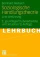 Soziologische Handlungstheorie - Bernhard Miebach