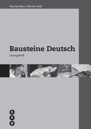 Bausteine Deutsch - Monika Wyss; Werner Kolb