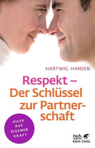 Respekt - Der Schlüssel zur Partnerschaft - Hartwig Hansen
