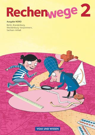 Rechenwege - Nord - Aktuelle Ausgabe - 2. Schuljahr - Mandy Fuchs; Wolfgang Grohmann; Friedhelm Käpnick; Elke Mirwald; Friedhelm Käpnick