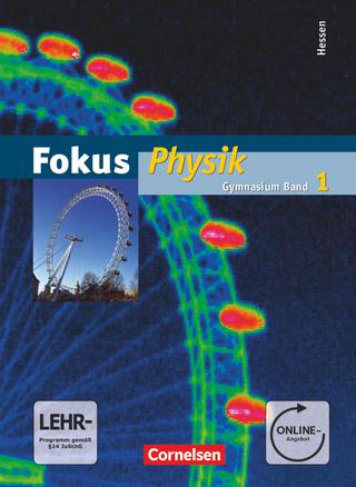 Fokus Physik - Gymnasium Hessen - Band 1 - Udo Backhaus; Gerd Boysen; Stefan Burzin; Bernd Heepmann; Harri Heise; Jochim Lichtenberger; Silke Mikelskis-Seifert