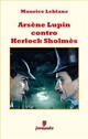 Arsène Lupin contro Herlock Sholmès - Maurice Leblanc