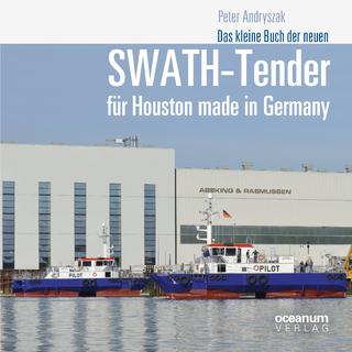 Das kleine Buch der neuen SWATH-Tender für Houston made in Germany - Peter Andryszak