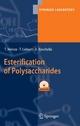 Esterification of Polysaccharides - Thomas Heinze;  Tim Liebert;  Andreas Koschella