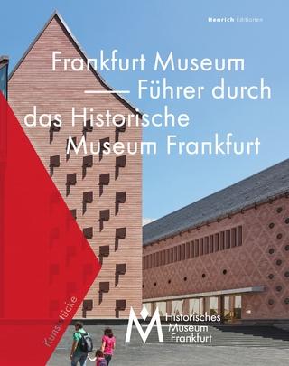 Frankfurt Museum - Führer durch das Historische Museum Frankfurt - Dr. Jan Gerchow; Wolfgang Cilleßen