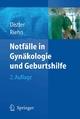 Notfälle in Gynäkologie und Geburtshilfe