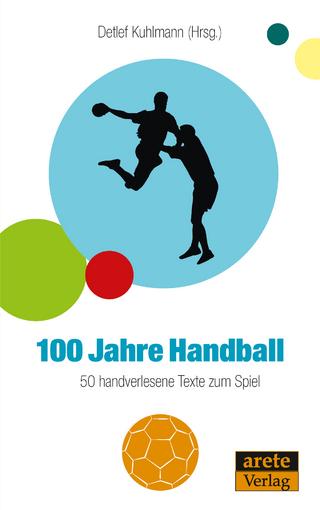 100 Jahre Handball - Detlef Kuhlmann