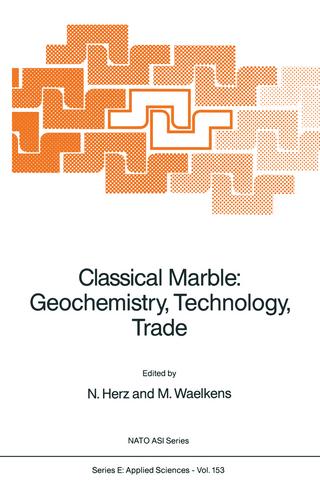 Classical Marble: Geochemistry, Technology, Trade - N. Herz; Marc Waelkens
