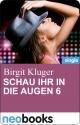 Schau ihr in die Augen 6 - Birgit Kluger