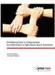 Collaborazione e integrazione tra Infermiere e Operatore Socio Sanita