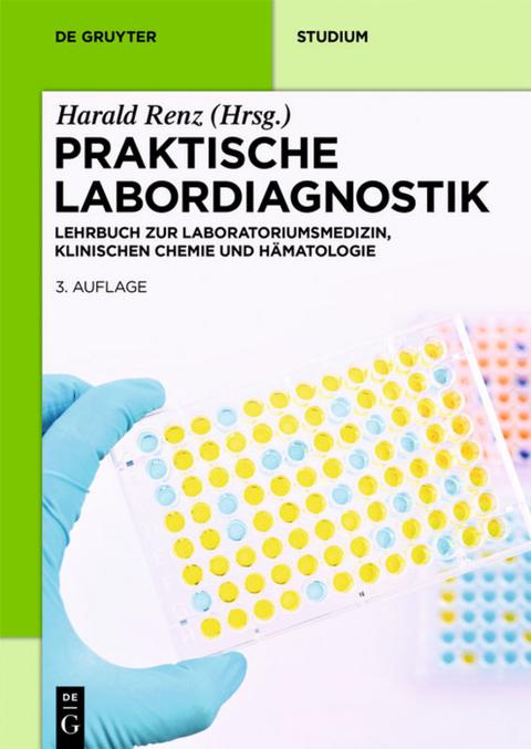 Praktische Labordiagnostik von Harald Renz   ISBN 978-3-11-047376-6 ...