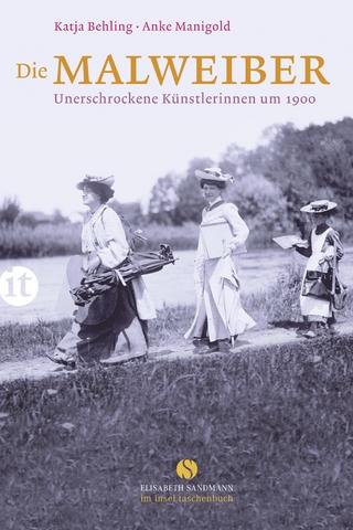 Die Malweiber - Katja Behling; Anke Manigold