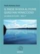 Il paese in riva al fiume quasi mai minaccioso - (la saga di clodi) vol.1° - Paolo Antonio Zuzzi