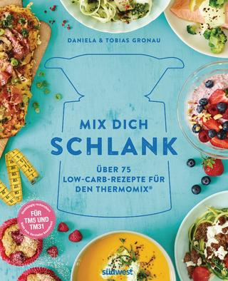 Mix dich schlank - Daniela Gronau-Ratzeck; Tobias Gronau