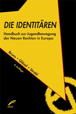 Die Identitären - Julian Bruns, Kathrin Glösel, Natascha Strobl
