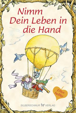Nimm Dein Leben in die Hand - Lisa O. Engelhardt; R. W. Alley