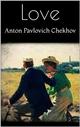 Love - Anton Pavlovich Chekhov