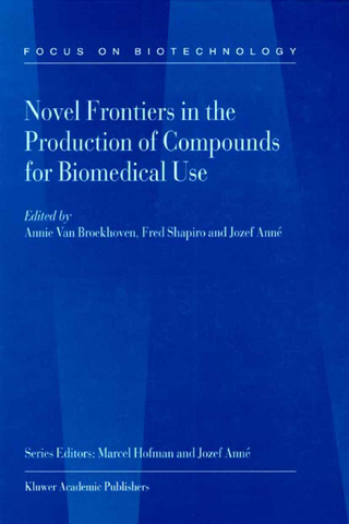 Novel Frontiers in the Production of Compounds for Biomedical Use - A. van Broekhoven; Fred Shapiro; Jozef Anne