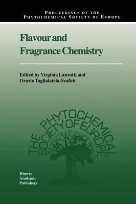 Flavour and Fragrance Chemistry - Virginia Lanzotti; Orazio Taglialatela-Scafati