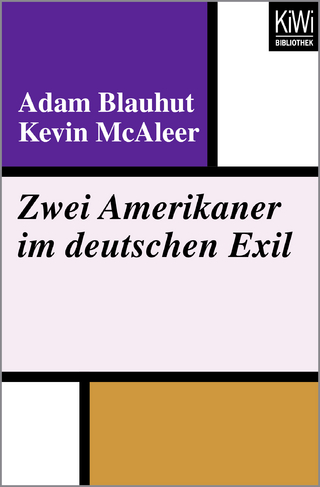 Zwei Amerikaner im deutschen Exil - Adam Blauhut; Kevin McAleer