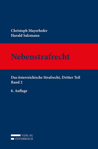 Nebenstrafrecht - Christoph Mayerhofer; Harald Salzmann