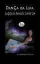 Dança da Lua (Laços de Sangue, Livro Um) - Amy Blankenship; RK Melton
