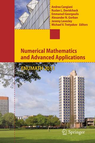 Numerical Mathematics and Advanced Applications 2011 - Andrea Cangiani; Ruslan L Davidchack; Emmanuil Georgoulis; Alexander N. Gorban; Jeremy Levesley; Michael V. Tretyakov
